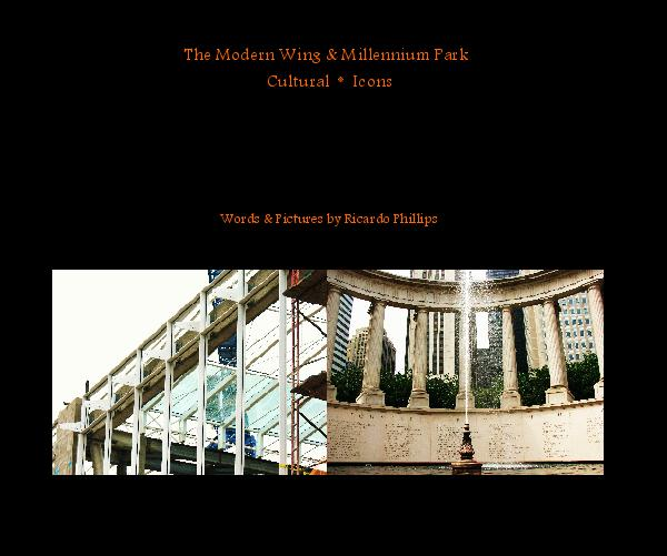 Ver The Modern Wing & Millennium Park  Cultural  *  Icons por Words & Pictures by Ricardo Phillips