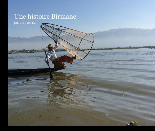 Click to preview Une histoire Birmane janvier 2014 photo book