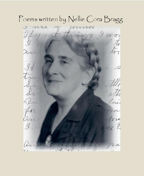 View Poems written by Nellie Cora Bragg by Edited by Erica Ann Sipes