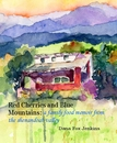 Red Cherries and Blue Mountains: a family food memoir from the shenandoah valley Dana Fox Jenkins, as listed under Fine Art