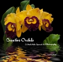 Creative Orchds A Mixed-Media Approach to Photography - photo book