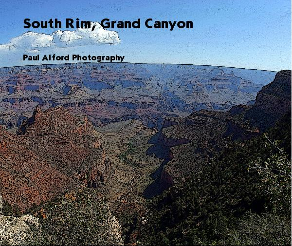 View South Rim, Grand Canyon by Paul Alford Photography