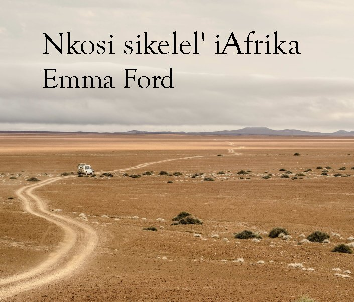 View Nkosi sikelel' iAfrika by Emma Ford