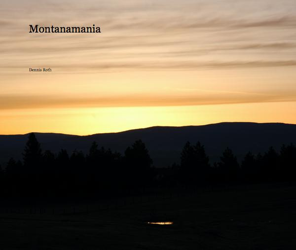 View Montanamania by Dennis Roth