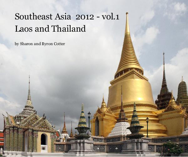 View Southeast Asia  2012 - vol.1 by Sharon and Byron Cotter