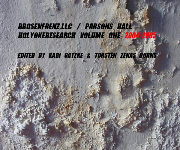 Click to preview BROSENFRENZ,LLC / PARSONS HALL / HOLYOKERESEARCH VOLUME ONE 2004-2005 photo book