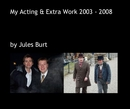 My Acting & Extra Work 2003 - 2008 - Entertainment photo book