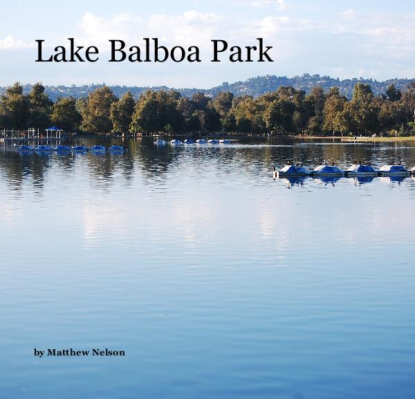 View Lake Balboa Park by Matthew Nelson