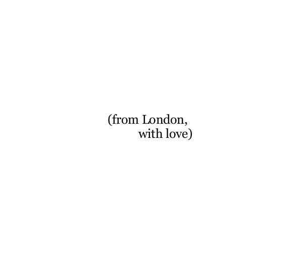 View (from London, with love) by taylor thomas galloway