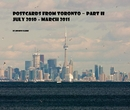 Postcards from Toronto ~ Part II July 2010 - March 2011 - Travel photo book