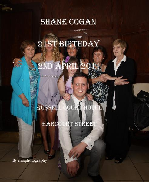 Ver Shane Cogan 21st Birthday 2nd April 2011 por rmaphotography