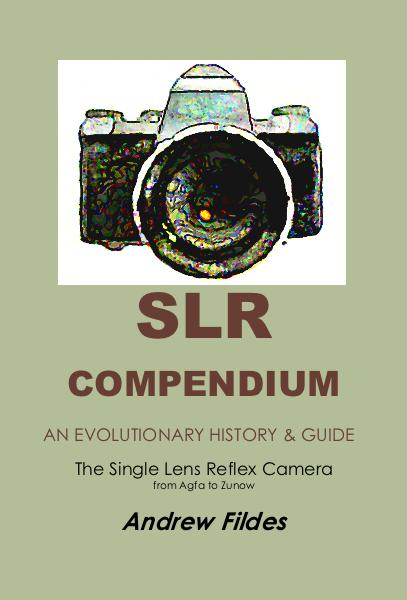 View SLR COMPENDIUM AN EVOLUTIONARY HISTORY & GUIDE by Andrew Fildes