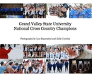 Grand Valley State University National Cross Country Champions, as listed under Sports & Adventure
