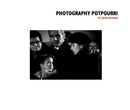 PHOTOGRAPHY POTPOURRI