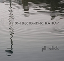 ON BECOMING HAIKU, as listed under Poetry