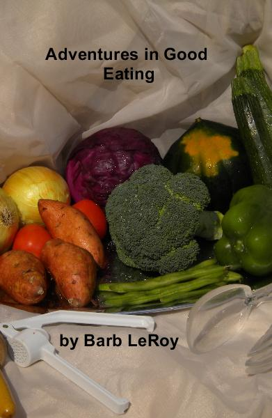 View Adventures in Good Eating by Barb LeRoy