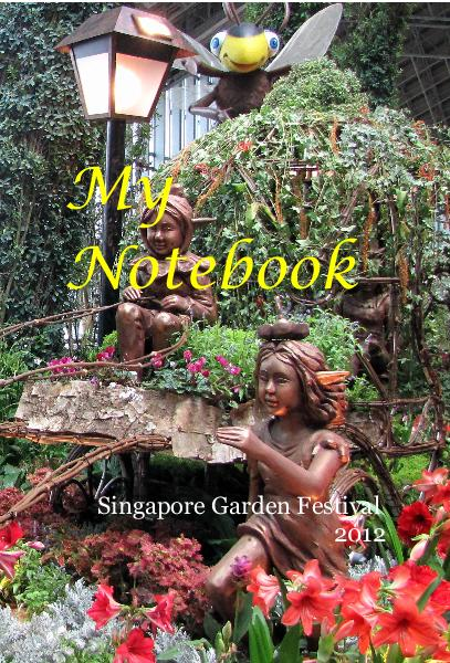 View My Notebook by Singapore Garden Festival 2012