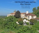 Old World Prague and the Blue Danube - Travel photo book