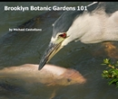 Brooklyn Botanic Gardens 101, as listed under Arts & Photography