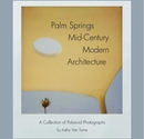 Palm Springs Mid-Century Modern Architecture - Fine Art Photography photo book