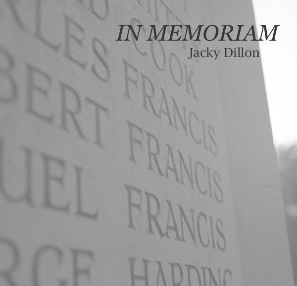 View IN MEMORIAM by JACKY DILLON