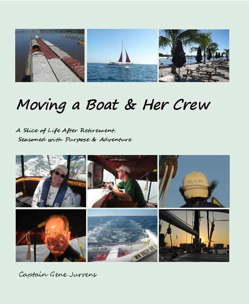 View Moving a Boat & Her Crew by Captain Gene Jurrens
