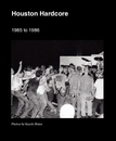 Houston Hardcore - Arts & Photography photo book