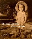 If There Is a Wil, There's a Way - Biographies & Memoirs photo book