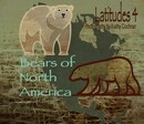 Latitudes 4:  Bears of North America - Fine Art Photography photo book