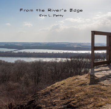 View From the River's Edge (paperback) by Erin Petty